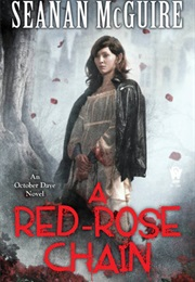 A Red-Rose Chain (Seanan McGuire)