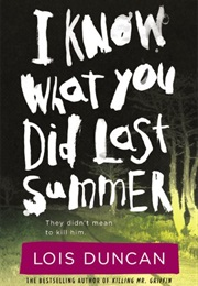 I Know What You Did Last Summer (Lois Duncan)