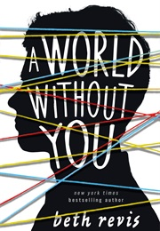 A World Without You (Beth Revis)