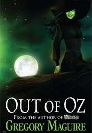 Out of Oz (Gregory Maguire)