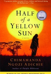 Half of a Yellow Sun (Chimamanda Ngozi Adichie)