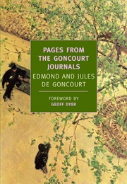 Pages From the Goncourt Journals (Edmond and Jules De Goncourt)
