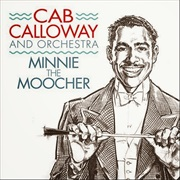 Cab Calloway & His Orchestra, Minnie the Moocher