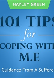 101 Tips for Coping With M.E. (Hayley Green)
