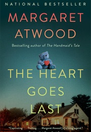 The Heart Goes Last (Margaret Atwood)