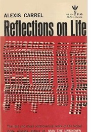 Reflections on Life (Alexis Carrel)