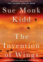 The Invention of Wings (Sue Monk Kidd)