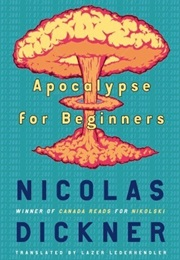 Apocalypse for Beginners (Nicolas Dickner)