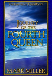 Journey of the Fourth Queen (Mark Miller)
