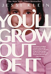 You'll Grow Out of It (Jessi Klein)
