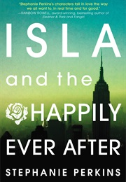 Isla and the Happily Ever After (Stephanie Perkins)