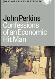 Confessions of an Economic Hit Man (John Perkins)