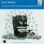Billy Bragg - Talking With the Taxman About Poetry (1986)