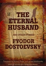 The Eternal Husband and Other Stories (Fyodor Dostoevsky)