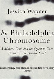 The Philadelphia Chromosome (Jessica Wapner)