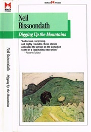 Digging Up the Mountains (Neil Bissoondath)