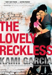 The Lovely Reckless (Kami Garcia)