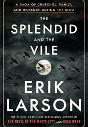 The Splendid and the Vile (Erik Larson)