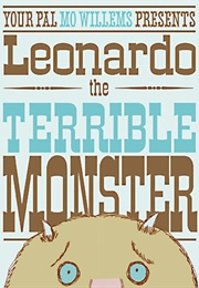 Leonardo, the Terrible Monster (Mo Willems)
