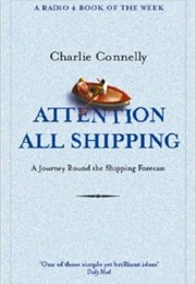 Attention All Shipping (Charlie Connelly)