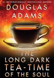 The Long Dark Tea-Time of the Soul (Douglas Adams)