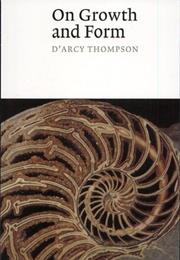 ON GROWTH AND FORM by D'Arcy Thompson