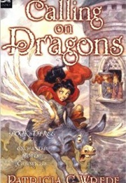 Calling on Dragons (Patricia C. Wrede)