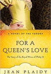 For a Queen's Love (Jean Plaidy)