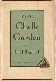 The Chalk Garden (Enid Bagnold)