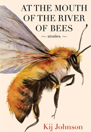 At the Mouth of the River of Bees (Kij Johnson)
