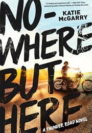Nowhere but Here (Katie McGarry)