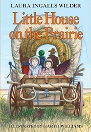 Little House on the Prairie (Laura Ingalls Wilder)