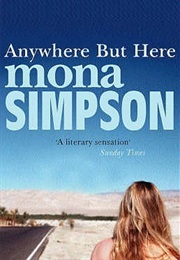 Anywhere but Here (Mona Simpson)
