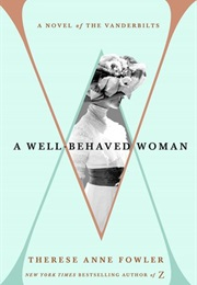 A Well-Behaved Woman (Therese Anne Fowler)