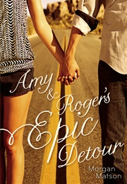 Amy & Roger's Epic Detour (Morgan Matson)