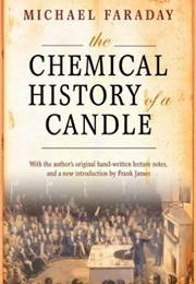 Chemical History of a Candle (Michael Faraday)