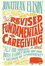The Revised Fundamentals of Caregiving (Jonathan Evison)