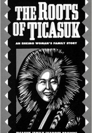 The Roots of Ticasuk (Ticasuk)