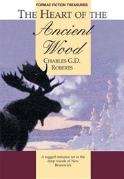 The Heart of the Ancient Wood (Charles G.D. Roberts)