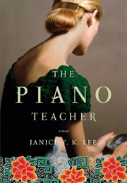 The Piano Teacher (Janice Y. K. Lee)