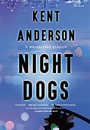 Night Dogs (Kent Anderson)