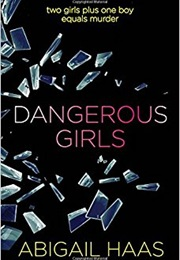 Dangerous Girls (Abigail Haas)