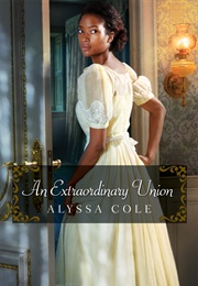 An Extraordinary Union (Alyssa Cole)
