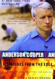 Dispatches From the Edge (Anderson Cooper)