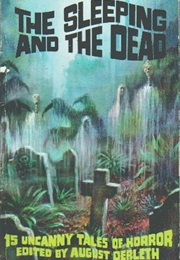The Sleeping and the Dead (August Derleth, Ed.)