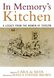In Memory's Kitchen: A Legacy From the Women of Terezin (Cara De Silva)