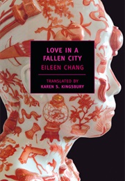 Love in a Fallen City (Eileen Chang)