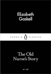 The Old Nurse's Story (Elizabeth Gaskell)