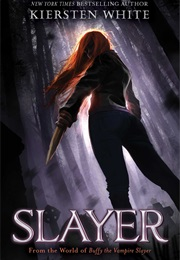 Slayer (Kiersten White)