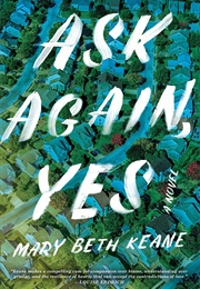 Ask Again, Yes (Mary Beth Keane)